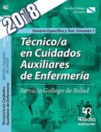 tecnico/a en cuidados auxiliares de enfermeria: servicio gallego de salud: temario especifico y test (vol. 1)-9788417287580