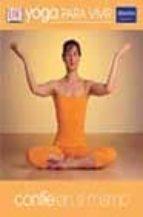 yoga para vivir: confie en si mismo-uma dinsmore-tuli-9788420538280