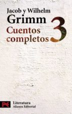 cuentos completos 3 jacob grimm wilhelm grimm 9788420649580