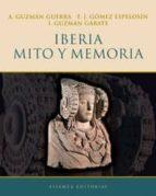 iberia, mito y memoria f. javier gomez espelosin antonio guzman 9788420652580