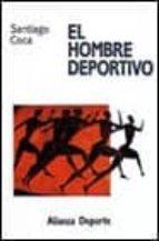 el hombre deportivo-santiago coca fernandez-9788420657080