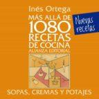 mas alla de 1080 recetas de cocina: sopas, cremas y potajes-ines ortega-9788420699080