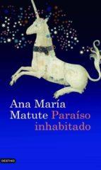 paraiso inhabitado-ana maria matute-9788423339280
