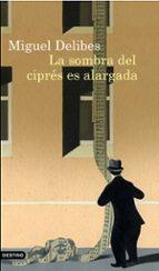 la sombra del cipres es alargada (premio nadal 1947)-miguel delibes-9788423343980