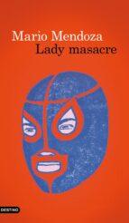 lady masacre-mario mendoza-9788423350780