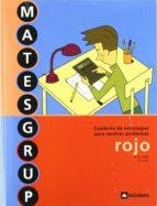 cuaderno de estrategias para resolver problemas 5 matesgrup rojo-9788424609580