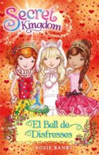 El libro de Secret kingdom 17: el ball de disfresses autor ROSIE BANKS EPUB!