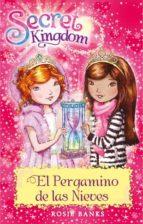 secret kingdom 34: el pergamino de las nieves rosie banks 9788424662080