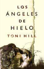 los ángeles de hielo (ebook) toni hill 9788425354380