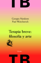 terapia breve: filosofia y arte (3ª ed) giorgio nardone paul watzlawick 9788425430480
