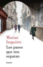 los pasos que nos separan-marian izaguirre-9788426401380