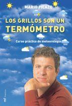 los grillos son un termometro: curso practico de meteorologia-mario picazo-9788427030480