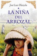 la niña del arrozal-jose luis olaizola-9788427037380