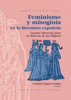 feminismo y misoginia en la literatura española: fuentes literari as para la historia de las mujeres-9788427713680