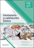 fontanería y calefacción básica (fpb   formacion profesional basi ca) 9788428337380