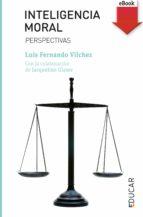inteligencia moral (ebook-epub) (ebook)-luis fernando vilchez martin-jacqueline glaser-9788428830980