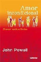 amor incondicional: el amor no tiene limites-john powell-9788429317480