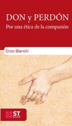 El libro de Don y perdon. por una etica de la compasion autor ENZO BIANCHI EPUB!