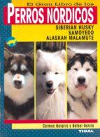 perros nordicos: siberian husky, samoyedo, alaskan malamute rafael garcia carmen diez navarro 9788430545780
