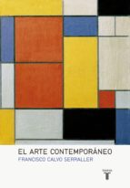 el arte contemporáneo (ebook)-francisco calvo serraller-9788430615780