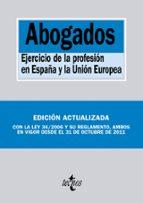 abogados: ejercicio de la profesion en españa y la union europea 9788430954780