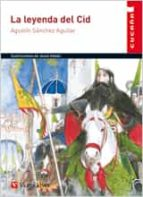 la leyenda del cid-agustin sanchez aguilar-9788431609580