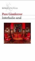 interludio azul-pere gimferrer-9788432208980