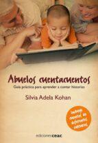 abuelos cuenta cuentos: guia practica para aprender a contar hist orias-silvia adela kohan-9788432919480