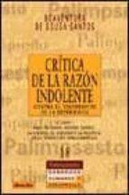 critica de la razon indolente: contra el desperdicio de la experi encia (vol. i)-boaventura de sousa santos-9788433017680