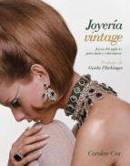joyeria vintage: joyas del siglo xx para lucir y coleccionar-caroline cox-9788434237780