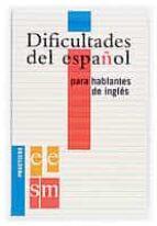dificultades del español para hablantes del ingles (practicos ele )-9788434893580