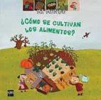 ¿como se cultivan los alimentos?-valerie guidoux-9788434895980
