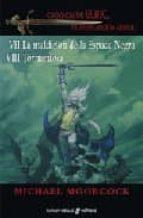 la maldicion de la espada negra / tormentosa (saga elric de melni bone 7 y 8)-michael moorcock-9788435021180