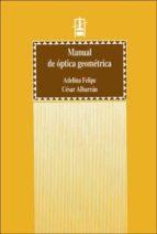 manual de optica geometrica-carles albesa-adelina felipe-9788437034980