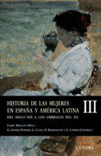 historia de las mujeres en españa y america latina (iii): del sig lo xix a los umbrales del xx-isabel morant-9788437622880