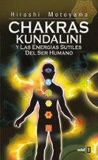 chakras kundalini y las energias sutiles del ser humano: un libro de texto teorico practico hiroshi motoyama 9788441411180