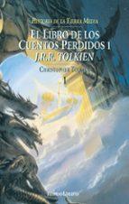 el libro de los cuentos perdidos (historia de la tierra media; t. i) j.r.r. tolkien 9788445071380