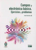 campos y electrónica básica. ejercicios y problemas-iratxo pichel ortiz-9788445434680