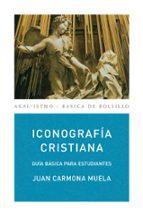 iconografia cristiana: guia basica para estudiantes juan carmona muela 9788446029380