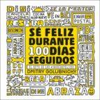 SÉ FELIZ DURANTE 100 DÍAS SEGUIDOS (EBOOK)