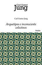 arquetipos e inconsciente colectivos-carl gustav jung-9788449322280