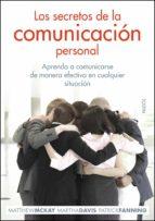 los secretos de la comunicacion personal: aprenda a comunicarse d e manera efectiva en cualquier situacion-matthew mckay-martha davi-9788449324680