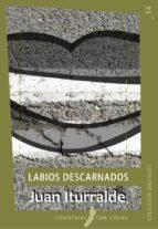 labios descarnados (ebook)-juan iturralde-9788461376780