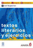 textos literarios y ejercicios. nivel superior-concepcion bados ciria-9788466700580