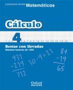 cuaderno matematicas: calculo 4: restas con llevadas: numeros men ores de 100 (educacion primaria)-9788467324280