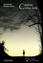 caminar sobre hielo (el arbol de la lectura. a partir de 12 años) manuel valls norberto delirio 9788467354980