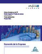 pruebas de acceso a ciclos formativos de grado superior. prueba libre para la obtencion del titulo de bachiller. economia de la economia de la empresa-9788467671780