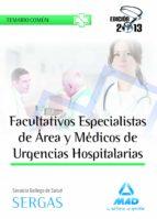 FACULTATIVOS ESPECIALISTAS DE AREA Y MEDICOS DE URGENCIAS HOSPITA LARIAS DEL SERVICIO GALLEGO DE SALUD. TEMARIO COMUN
