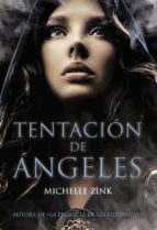 tentacion de angeles-michelle zink-9788467829280