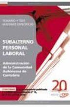 SUBALTERNO PERSONAL LABORAL DE LA ADMINISTRACION DE LA COMUNIDAD AUTONOMA DE CANTABRIA. TEMARIO Y TEST MATERIAS ESPECIFICAS